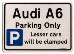 Audi A6 Car Owners Gift| New Parking only Sign | Metal face Brushed Aluminium Audi A6 Model
